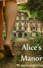 Alice's Manor(on hold) by AnnyshiaN