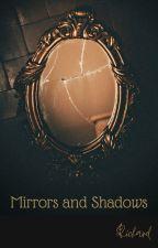 Mirrors and Shadows by roddarichard