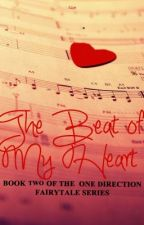 The Beat of My Heart {One Direction: Book Two} by xFaithfulSmile