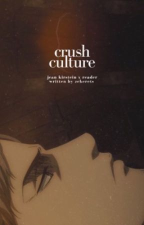 crush culture | jean kirstein by zekerets