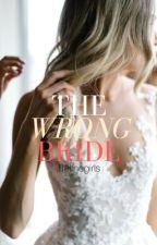 The Wrong Bride #Wattys2015 by lifelinegirls