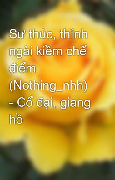 Sư thúc, thỉnh ngài kiềm chế điểm (Nothing_nhh) - Cổ đại, giang hồ