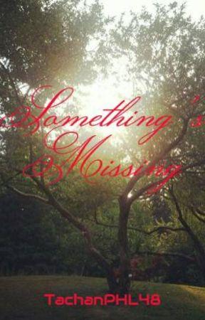 Something's Missing by TachanPHL48