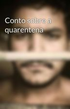 Conto sobre a quarentena by AllanFortunato