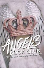 ANGELS BOOK CLUB (OPEN)  by Queen_Cassiopeia0117