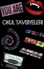 OKUL TAVSİYELERİ by Blackangelzero