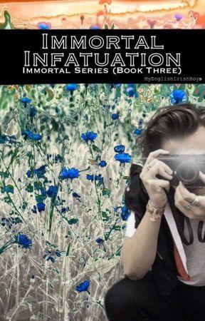 Immortal Infatuation (Immortal Series Book Three) by myenglishirishboys