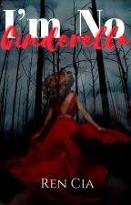 I'm No Cinderella (Rewritten Version) by RenniferLopez