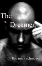 The Dreamer by markschmoyer