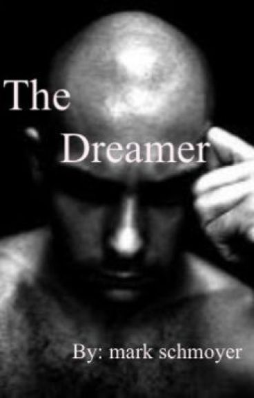 The Dreamer by markschmoyer