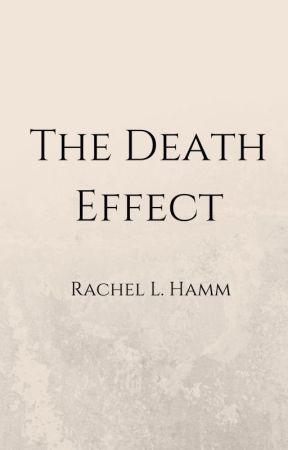 The Death Effect by RachelHamm