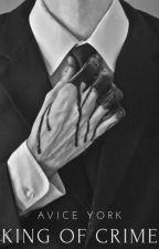King of Crime ✔️ by AviceYork