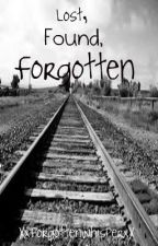 Lost, Found, & Forgotten [A Collection of Poems] by XxForgottenWhisperxX