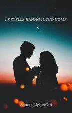 Le stelle hanno il tuo nome by AsoussLightsOut