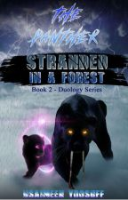 The Panther-Stranded In A Forest (Duology Series - Book 2)  by usaimeenyoosuff