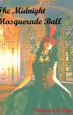The Midnight Masquerade Ball by ShannonLePigeon