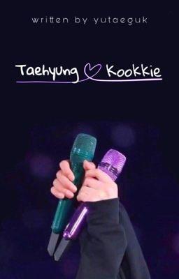 Đọc truyện vkook || taehyung & kookkie