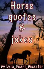 Horse quotes & jokes by Lyla_Pearl_Bisaster