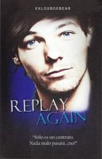 Replay Again|Louis & Tu| #Book 2 | Pausada| by xInfxnityLovex