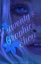 •◇Heavenly's Graphics Shop | Open◇•  by Heavenly_10