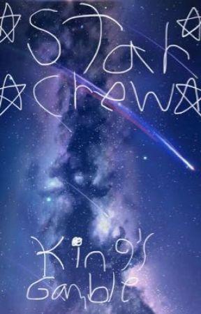 ☆Star crew Kings gamble☆ by Blackcrimson453