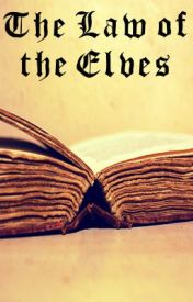 The Law Of The Elves by rubystar21