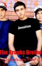 The Brooks Brothers (Janoskians FanFic) by AbigailLoves1D