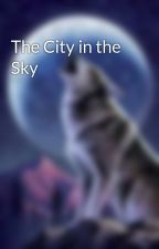 The City in the Sky by somewriter123