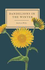 Dandelions in the Winter by OlivanderEars