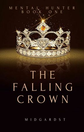 Mental Hunter [1] - The Falling Crown by black-town