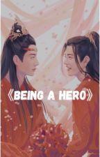 Being A Hero-Wangxian ff by KK_BTS