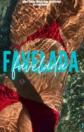 Favelada [M] [EM REVISÃO] by Princesasx_