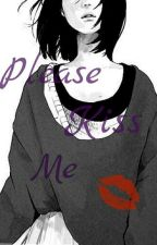 Please Kiss Me by Chizuru-Yukimura