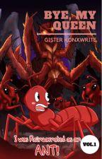 I was Reincarnated as an Ant! by KonoXwrite