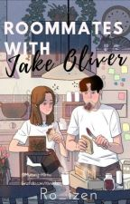 Roommates with Jake Oliver (ONGOING) by Ro_izen