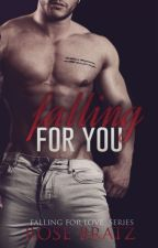 Falling for you ( F.F.L #1) by Rose_Bratz