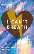 I CAN'T BREATH by CottoCandy