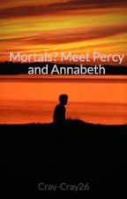 Mortals? Meet Percy and Annabeth by Cray-Cray26