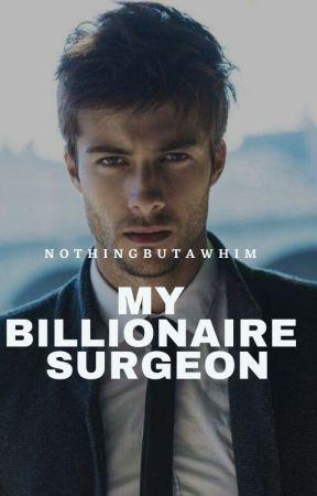 My Billionaire Surgeon [Posessive!] by nothingbutawhim