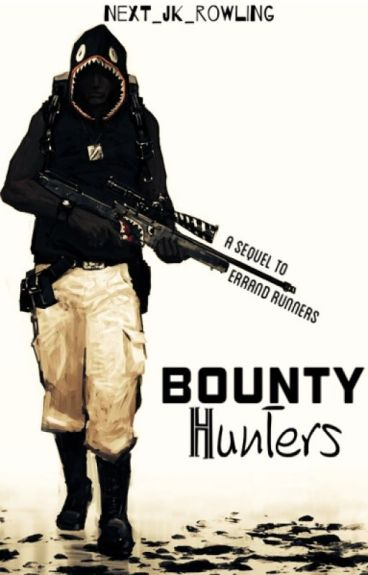Bounty Hunters (Errand Runners 2) by Next_JK_Rowling
