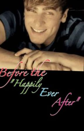 "Before the ""Happily Ever After"" {A Kendall Schmidt Short Story} by jujuluvsbtr"