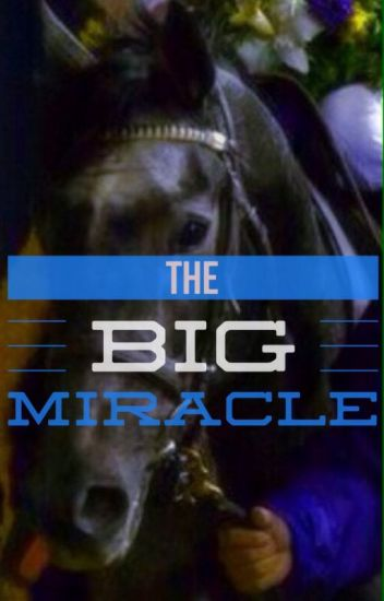 """The Big Miracle(Sequel to """"The Super Filly"""")"""