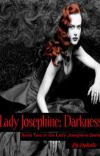 Lady Josephine: Darkness BK2 by Emilestie