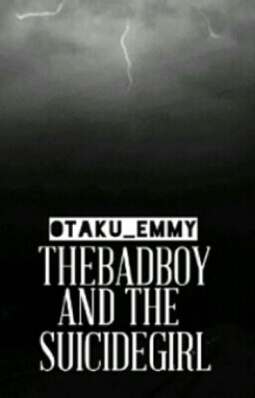 The Badboy and the suicide girl