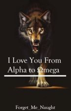 I Love You from Alpha to Ωmega (boyxboy) by Forget_Me_Naught