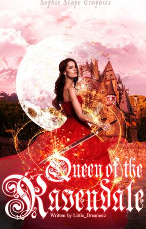 Queen of the Ravendale (Book 2, The Ravendale series) by Little_Dreamerz