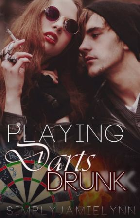Playing Darts Drunk by SimplyJamieLynn
