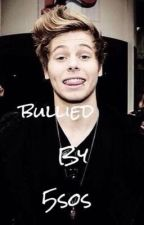 Bullied By 5sos by directioner2244