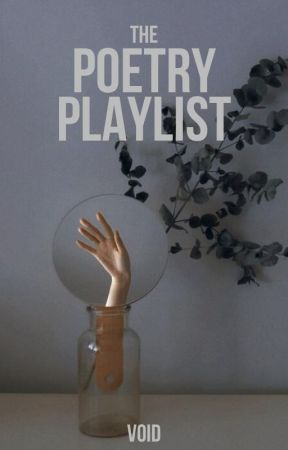 THE POETRY PLAYLIST by thegapinthedoor