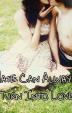 Hate can always turn into love by Fiction-Phan